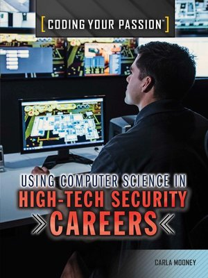 cover image of Using Computer Science in High-Tech Security Careers