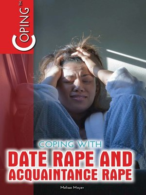 cover image of Coping with Date Rape and Acquaintance Rape
