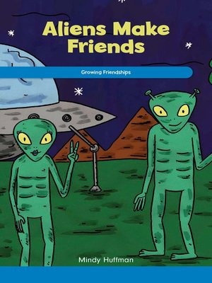 cover image of Aliens Make Friends