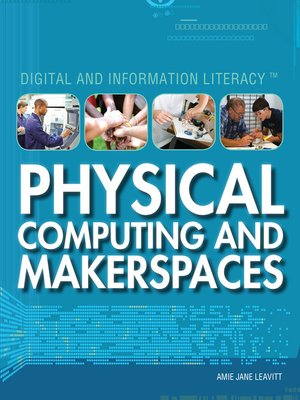 cover image of Physical Computing and Makerspaces