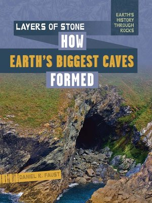cover image of Layers of Stone: How Earth's Biggest Caves Formed