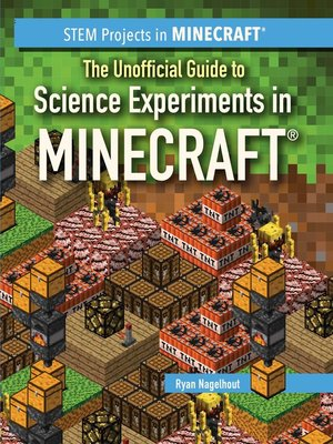 cover image of The Unofficial Guide to Science Experiments in Minecraft®
