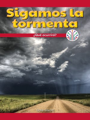 cover image of Sigamos la tormenta: ¿Qué ocurrirá? (Let's Track the Storm: What Will Happen?)