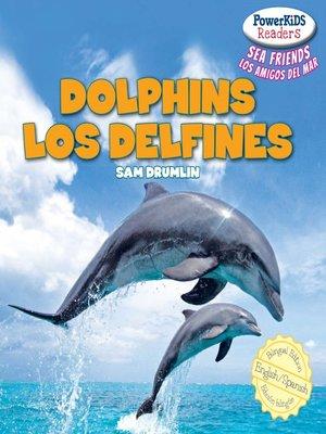 cover image of Dolphins / Los delfines
