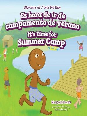 cover image of Es hora de ir de campamento de verano / It's Time for Summer Camp
