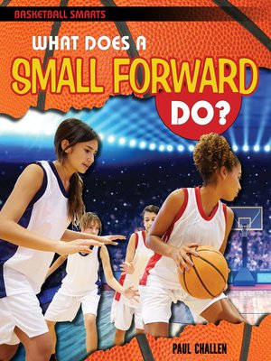 cover image of What Does a Small Forward Do?