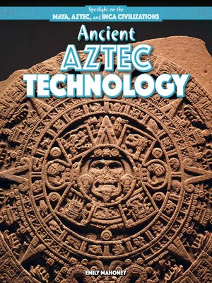 cover image of Ancient Aztec Technology