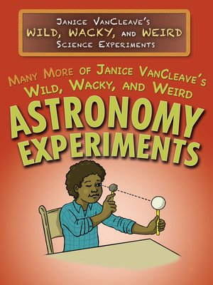 cover image of Many More of Janice VanCleave's Wild, Wacky, and Weird Astronomy Experiments