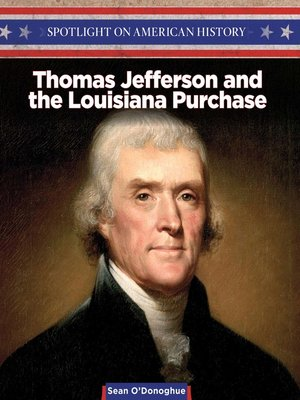 cover image of Thomas Jefferson and the Louisiana Purchase