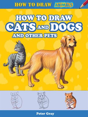 cover image of How to Draw Cats and Dogs and Other Pets