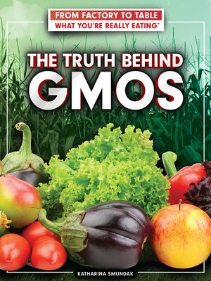 cover image of The Truth Behind GMOs