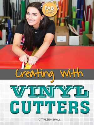 cover image of Creating with Vinyl Cutters