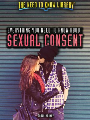 cover image of Everything You Need to Know About Sexual Consent