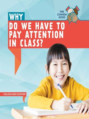 cover image of Why Do We Have to Pay Attention in Class?