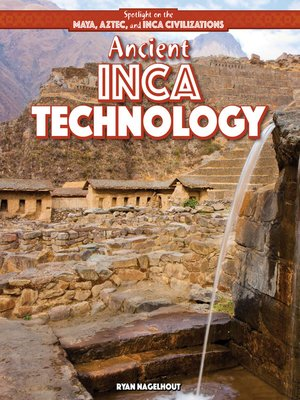 cover image of Ancient Inca Technology