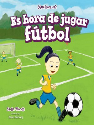 cover image of Es hora de jugar fútbol (It's Time for the Soccer Game)