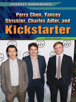 cover image of Perry Chen, Yancey Strickler, Charles Adler, and Kickstarter