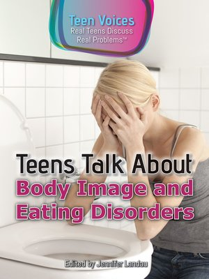 cover image of Teens Talk About Body Image and Eating Disorders