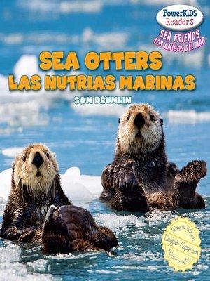 cover image of Sea Otters / Las nutrias marinas