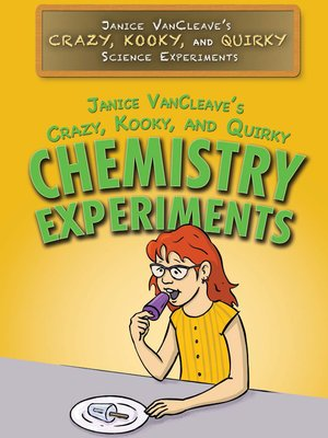 cover image of Janice VanCleave's Crazy, Kooky, and Quirky Chemistry Experiments