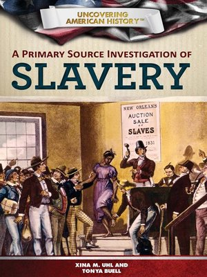 cover image of A Primary Source Investigation of Slavery