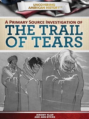 cover image of A Primary Source Investigation of the Trail of Tears