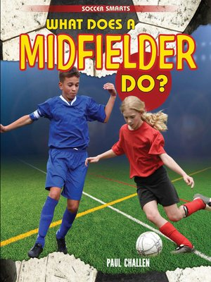 cover image of What Does a Midfielder Do?