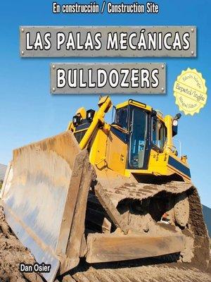 cover image of Las palas mecánicas / Bulldozers