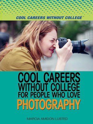 cover image of Cool Careers and Business Without College for People Who Love Photography