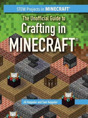 cover image of The Unofficial Guide to Crafting in Minecraft®