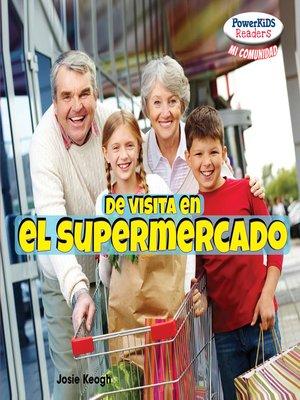 cover image of De visita en el supermercado (A Trip to the Grocery Store)