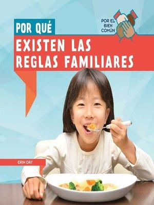cover image of Por qué existen las reglas familiares (Why Do Families Have Rules?)