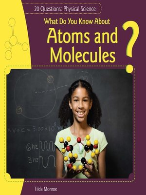 cover image of What Do You Know About Atoms and Molecules?