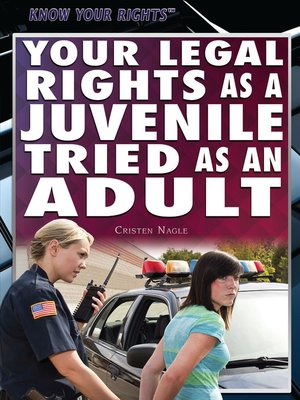 cover image of Your Legal Rights as a Juvenile Tried as an Adult
