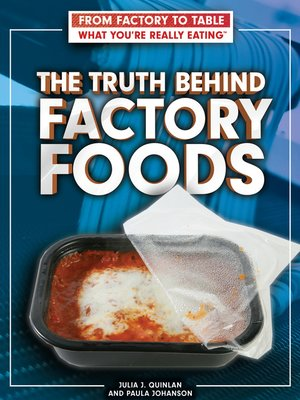 cover image of The Truth Behind Factory Foods