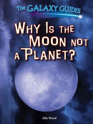 cover image of Why Is the Moon Not a Planet?