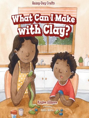 cover image of What Can I Make with Clay?