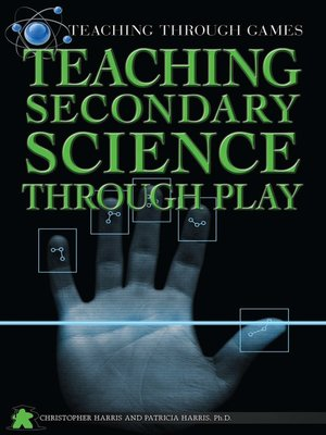 cover image of Teaching Secondary Science Through Play