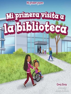 cover image of Mi primera visita a la biblioteca (My First Trip to the Library)