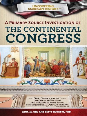 cover image of A Primary Source Investigation of the Continental Congress