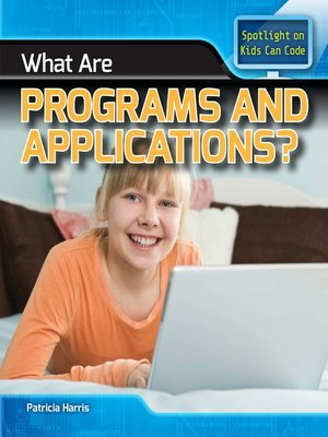 cover image of What Are Programs and Applications?