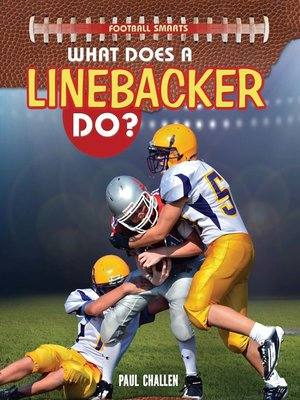 cover image of What Does a Linebacker Do?