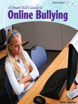 cover image of A Smart Kid's Guide to Online Bullying