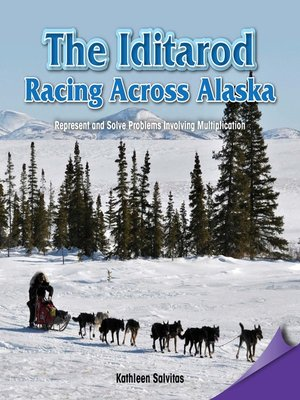 cover image of The Iditarod: Racing Across Alaska