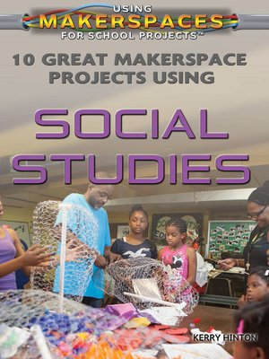 cover image of 10 Great Makerspace Projects Using Social Studies
