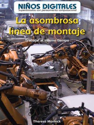 cover image of La asombrosa línea de montaje