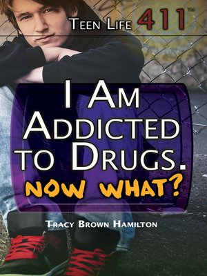 cover image of I Am Addicted to Drugs. Now What?