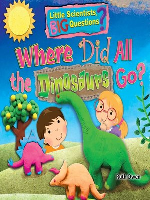 cover image of Where Did All the Dinosaurs Go?