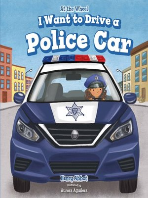 cover image of I Want to Drive a Police Car
