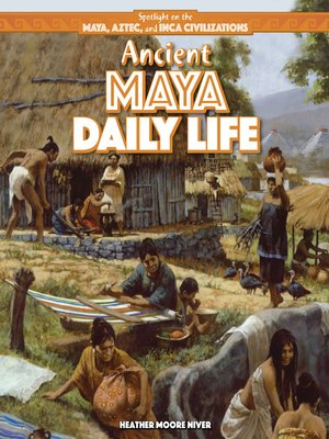 cover image of Ancient Maya Daily Life